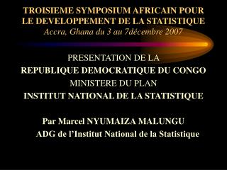 PRESENTATION DE LA  REPUBLIQUE DEMOCRATIQUE DU CONGO MINISTERE DU PLAN