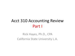 Acct 310 Accounting Review Part I