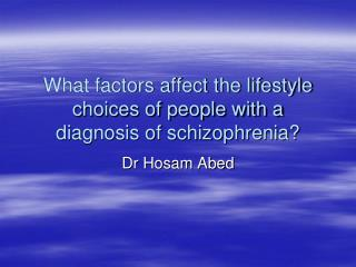 What factors affect the lifestyle choices of people with a diagnosis of schizophrenia?