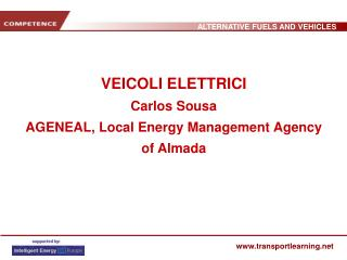 VEICOLI ELETTRICI Carlos Sousa AGENEAL, Local Energy Management Agency of Almada