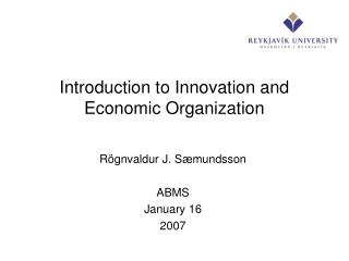 Introduction to Innovation and Economic Organization