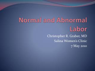 Normal and Abnormal Labor