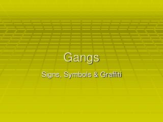Gangs