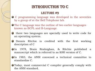 C programming language was developed in the seventies by a group of at the Bell Telephone lab.