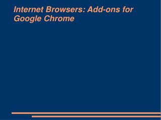Internet Browsers: Add-ons for Google Chrome