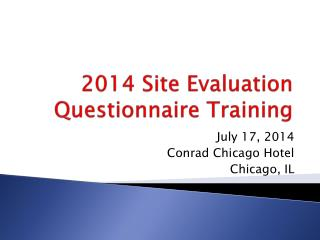 2014 Site Evaluation Questionnaire Training