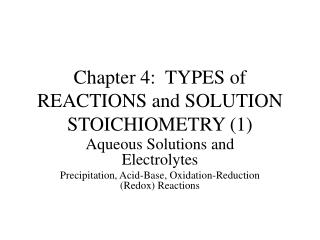 Chapter 4:  TYPES of REACTIONS and SOLUTION STOICHIOMETRY (1)
