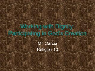 Working with Dignity: Participating in God's Creation