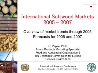 International Softwood Markets 2005 – 2007