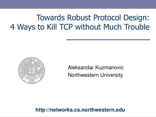 Towards Robust Protocol Design:  4 Ways to Kill TCP without Much Trouble