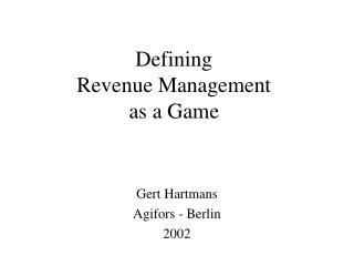 Defining  Revenue Management as a Game