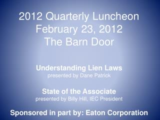 2012 Quarterly Luncheon February 23, 2012 The Barn Door
