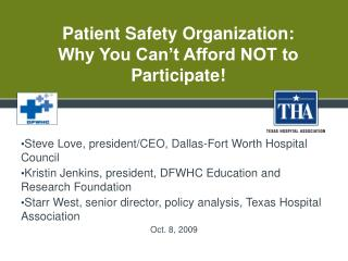 Patient Safety Organization:  Why You Can't Afford NOT to Participate!