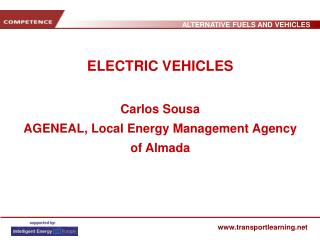 ELECTRIC VEHICLES Carlos Sousa AGENEAL, Local Energy Management Agency of Almada