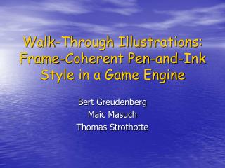 Walk-Through Illustrations: Frame-Coherent Pen-and-Ink Style in a Game Engine