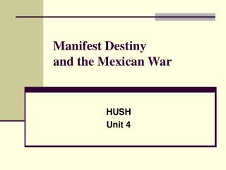 Manifest Destiny and the Mexican War