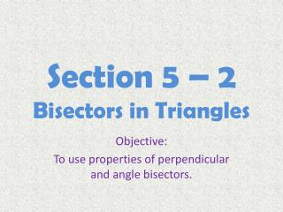 Section 5 – 2 Bisectors in Triangles