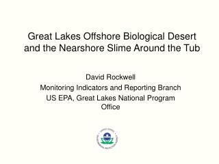 Great Lakes Offshore Biological Desert and the Nearshore Slime Around the Tub
