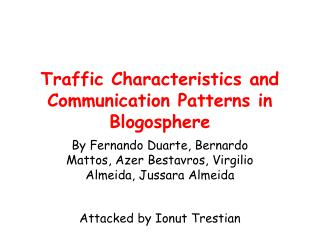 Traffic Characteristics and Communication Patterns in Blogosphere