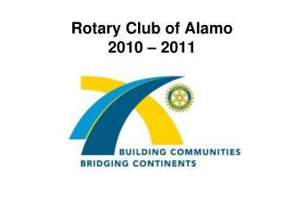 Rotary Club of Alamo 2010 – 2011