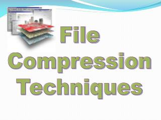 File Compression Techniques