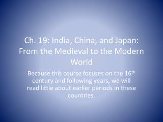 Ch. 19: India, China, and Japan: From the Medieval to the Modern World