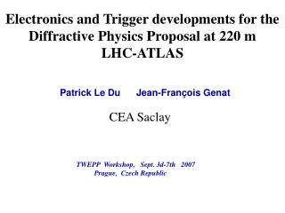 Electronics and Trigger developments for the Diffractive Physics Proposal at 220 m   LHC-ATLAS