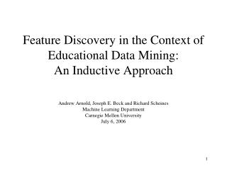 Feature Discovery in the Context of  Educational Data Mining:  An Inductive Approach