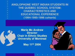 Marie Mc Andrew Director Chair in Ethnic Studies University of Montreal May 11 th  2006