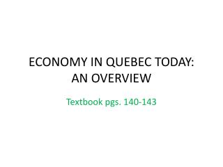 ECONOMY IN QUEBEC TODAY: AN OVERVIEW