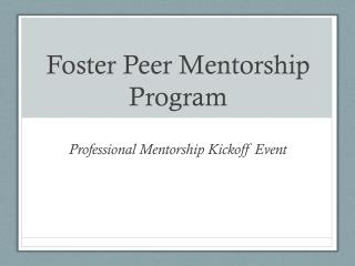 Foster Peer Mentorship Program