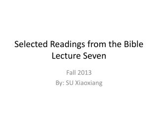Selected Readings from the Bible Lecture S even