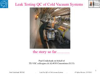 Leak Testing QC of Cold Vacuum Systems    the story so far……….