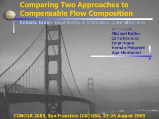 Comparing Two Approaches to    Compensable Flow Composition