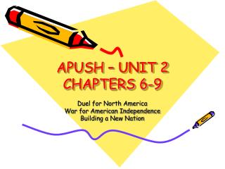 APUSH – UNIT 2 CHAPTERS 6-9