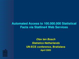 Automated Access to 100.000.000 Statistical Facts via Statline4 Web Services