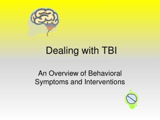 Dealing with TBI