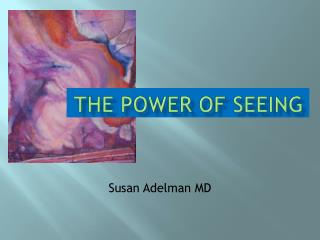 The power of seeing