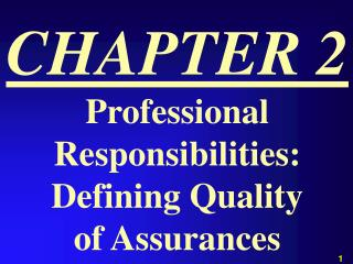 CHAPTER 2 Professional Responsibilities: Defining Quality of Assurances