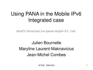 Using PANA in the Mobile IPv6 Integrated case draft-bournelle-pana-mip6-01.txt