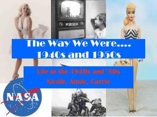 The Way We Were…. 1940s and 1950s