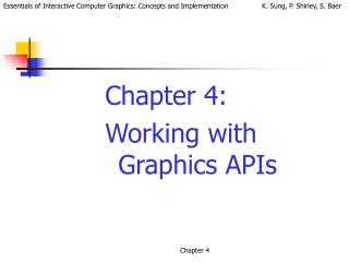 Chapter 4:  Working with Graphics APIs