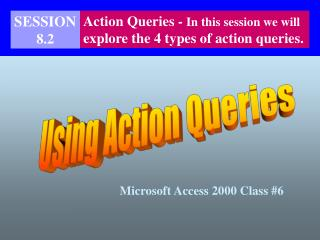Using Action Queries