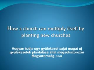 H ow a church can multiply itself by planting new churches