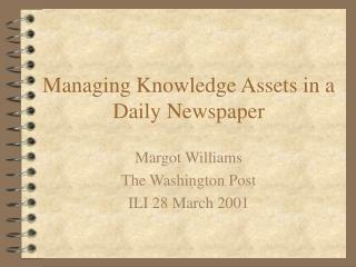 Managing Knowledge Assets in a Daily Newspaper