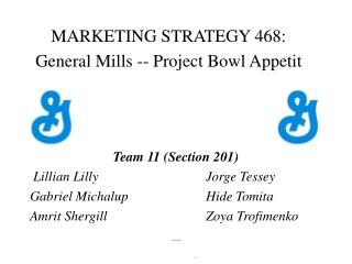 MARKETING STRATEGY 468:  General Mills -- Project Bowl Appetit