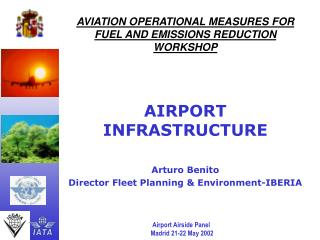 AVIATION OPERATIONAL MEASURES FOR FUEL AND EMISSIONS REDUCTION WORKSHOP AIRPORT INFRASTRUCTURE
