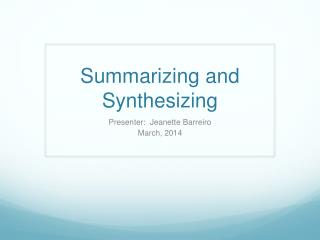 Summarizing and Synthesizing