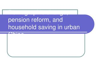 Demographic change, pension reform, and household saving in urban China