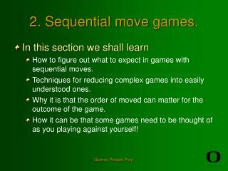 2. Sequential move games.